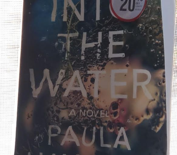 Book Review: Into The Water @PaulaHWrites #IntoTheWater #Thriller #PsychologicalThriller #PaulaHawkins #Mystery #4stars @PenguinBooks @PenguinUKBooks @riverheadbooks